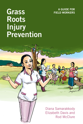 Grass Roots Injury Prevention: A Guide for Field Workers - Samarakkody, Diana