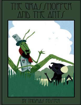 Grasshopper & the Ants - Foster, Thomas C