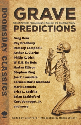 Grave Predictions: Tales of Mankind's Post-Apocalyptic, Dystopian and Disastrous Destiny - Ford, Drew (Editor), and Ellison, Harlan (Introduction by), and King, Stephen