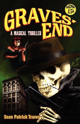 Graves' End: A Magical Thriller - Traver, Sean Patrick