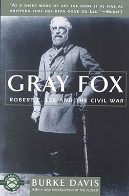 Gray Fox: Robert E. Lee and the Civil War - Davis, Burke