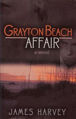 Grayton Beach Affair - Harvey, James