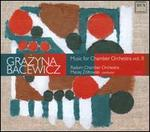 Grazyna Bacewicz: Music for Chamber Orchestra, Vol. 2