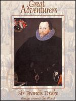 Great Adventurers: Sir Francis Drake - Voyage Around the World