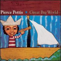 Great Big World - Pierce Pettis