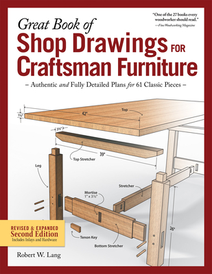 Great Book of Shop Drawings for Craftsman Furniture, Revised & Expanded Second Edition: Authentic and Fully Detailed Plans for 61 Classic Pieces - Lang, Robert W