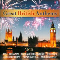 Great British Anthems - Australian Army Band; Cantillation; David Drury (organ); Diana Doherty (oboe); Dimity Hall (violin);...