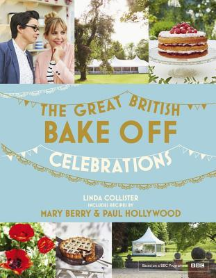 Great British Bake Off: Celebrations - Collister, Linda