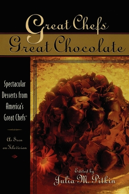 Great Chefs, Great Chocolate: Spectacular Desserts from America's Great Chefs - Pitkin, Julia M (Editor)