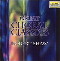 Great Choral Classics - Atlanta Symphony Chorus (choir, chorus); Atlantic Symphony Orchestra; Robert Shaw (conductor)