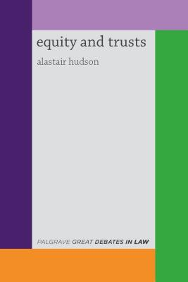 Great Debates in Equity and Trusts - Hudson, Alastair