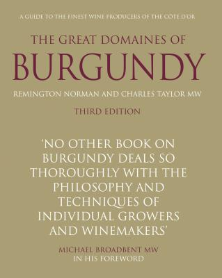 Great Domaines of Burgundy: A Guide to the Finest Wine Producers of the Cote D'Or - Norman, Remington, and Taylor, Charles