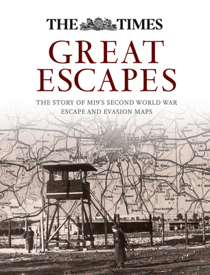 Great Escapes: The Story of Mi9's Second World War Escape and Evasion Maps - Bond, Barbara