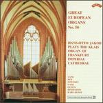 Great European Organs No. 50: Hans-Otto Jakob plays the Klais Organ of Frankfurt Imperial Cathedral
