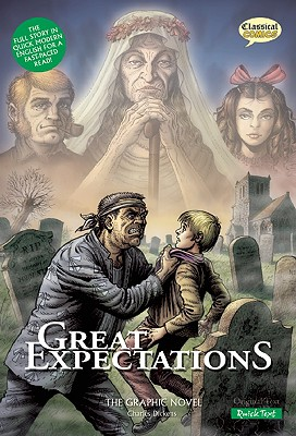 Great Expectations Quick Text Version: The Graphic Novel - Dickens, Charles, and Bryant, Clive (Editor), and Green, Jen (Adapted by), and Sanders, Joe Sutliff (Adapted by)