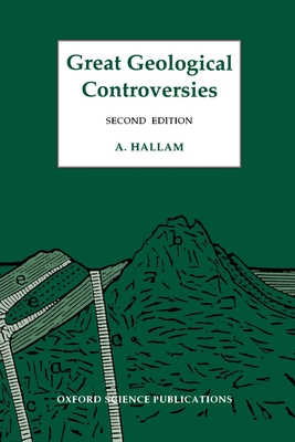Great Geological Controversies - Hallam, Anthony, and Hallam, A