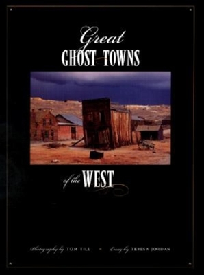 Great Ghost Towns of the West - Till, Tom