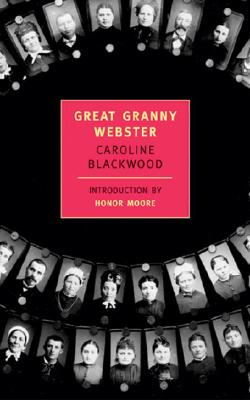 Great Granny Webster - Blackwood, Caroline, and Moore, Honor (Introduction by)
