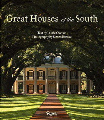 Great Houses of the South - Ossman, Laurie, and Brooke, Steven (Photographer)
