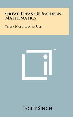 Great Ideas of Modern Mathematics: Their Nature and Use - Singh, Jagjit, Dr.