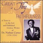 Great is Thy Faithfulness: A Tribute to the Life and Published Choral Works of Dr. Nathan Carter