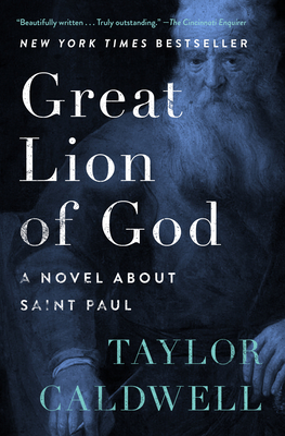 Great Lion of God: A Novel about Saint Paul - Caldwell, Taylor