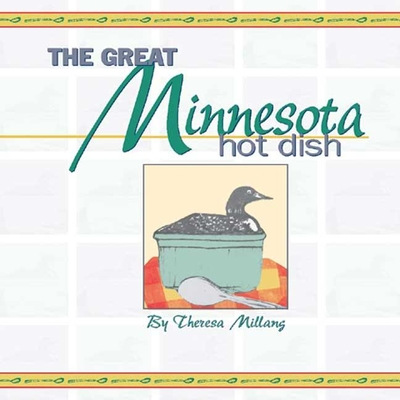 Great Minnesota Hot Dish - Millang, Theresa Nell