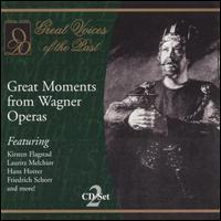 Great Moments from Wagner Operas - Emmy Destinn (soprano); Ernst Kraus (tenor); Franz Völker (tenor); Friedrich Schorr (baritone); Hans Hotter (bass);...