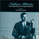 Great Performances From The Library Of Congress, Vol. 3: Nathan Milstein In Recital