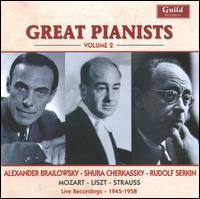 Great Pianists, Vol. 2: Brailowsky, Cherkassky, Serkin - Alexander Brailowsky (piano); Rudolf Serkin (piano); Shura Cherkassky (piano)