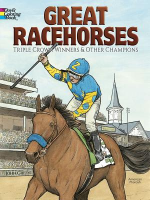 Great Racehorses Coloring Book: Triple Crown Winners and Other Champions - Green, John