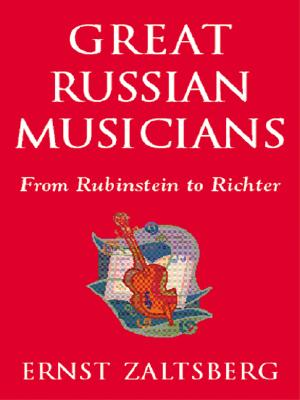 Great Russian Musicians: From Rubinstein to Richter - Zaltsberg, Ernst