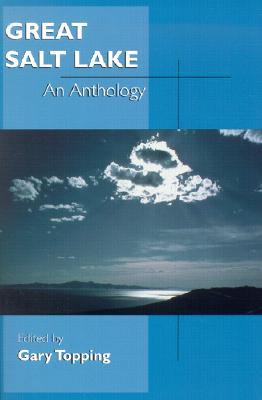 Great Salt Lake: An Anthology - Topping, Gary (Editor)
