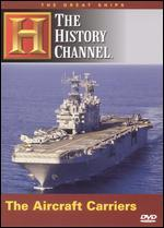 Great Ships: The Aircraft Carriers