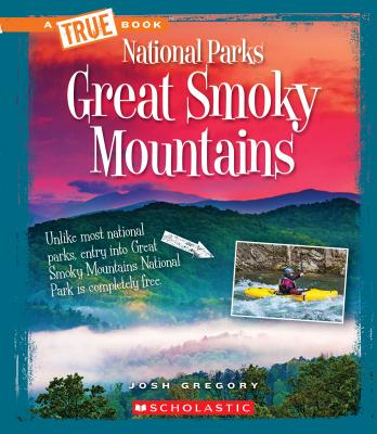 Great Smoky Mountains (a True Book: National Parks) - Gregory, Josh