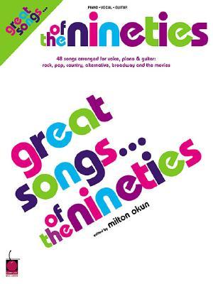 Great Songs... of the Nineties - Okun, Milton (Editor)