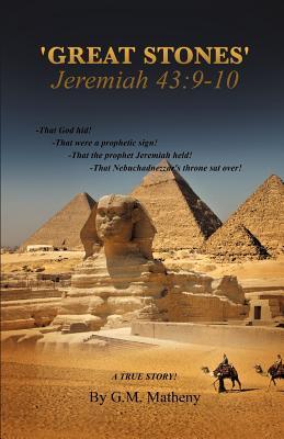 'Great Stones' Jeremiah 43: 9-10 - Matheny, G M