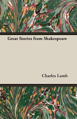 Great Stories from Shakespeare - Lamb, Charles, and Lamb, Mary