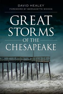 Great Storms of the Chesapeake - Healey, David