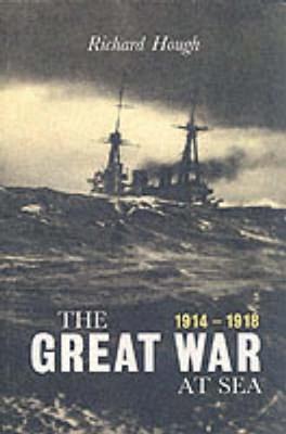 Great War at Sea: 1914-1918 - Hough, Richard