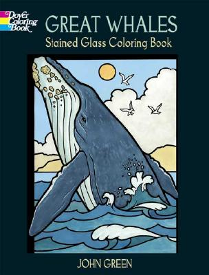 Great Whales Stained Glass Coloring Book - Green, John