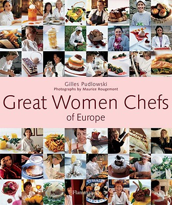 Great Women Chefs of Europe - Pudlowski, Gilles, and Rougemont, Maurice (Photographer)