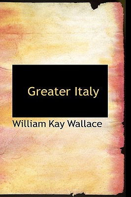 Greater Italy - Wallace, William Kay