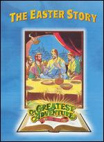 Greatest Adventure Stories from the Bible: The Easter Story -