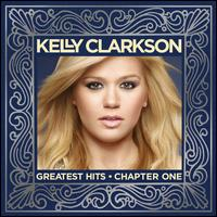 Greatest Hits, Chapter 1 - Kelly Clarkson
