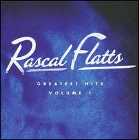 Greatest Hits, Vol. 1 [Reissue] - Rascal Flatts