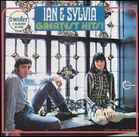 Greatest Hits! - Ian & Sylvia