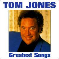 Greatest Songs - Tom Jones