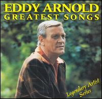 Greatest Songs - Eddy Arnold