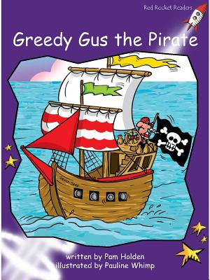 Greedy Gus the Pirate: Level 3: Fluency - Holden, Pam